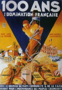 """100 Years of French Domination!"" reads this French Communist Party poster, targeted towards colonial audiences. Communist propaganda and left-wing networks played an important, indeed embedded element of the anti-colonial networks described in ""Anti-Imperial Metropolis."""