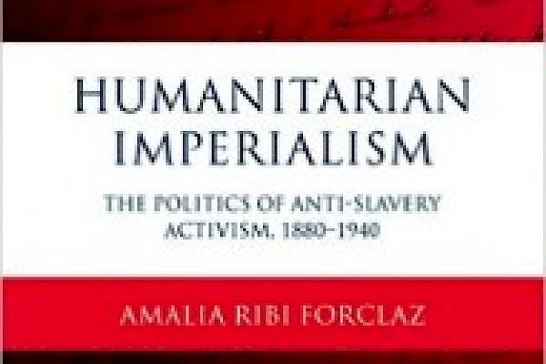 The Emancipators: A Conversation with Amalia Ribi Forclaz on The Politics of Anti-Slavery Movements and European International History