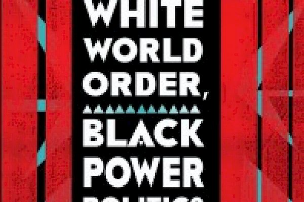 "De-Segregating International Relations: A Conversation with Robert Vitalis on ""White World Order, Black Power Politics"""