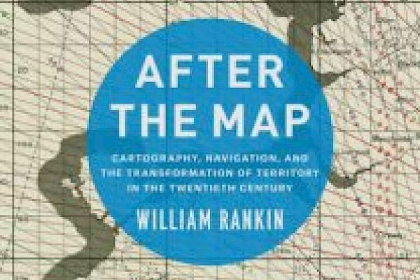 The Grid and the Territory: Discussing What Comes After the Map with William Rankin