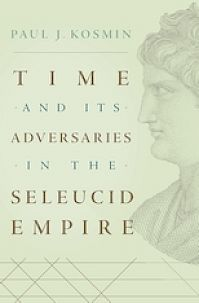 Cover: Time and Its Adversaries in the Seleucid Empire in HARDCOVER